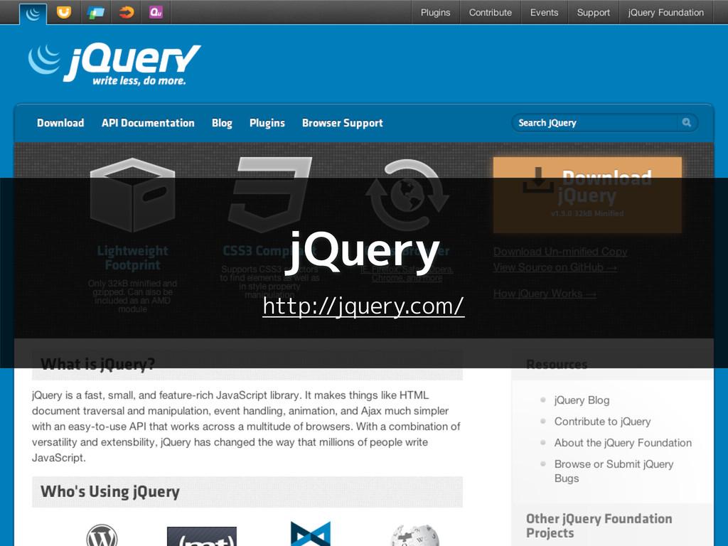 jQuery http://jquery.com/