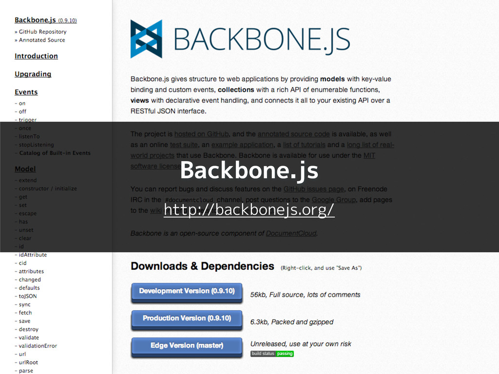 Backbone.js http://backbonejs.org/