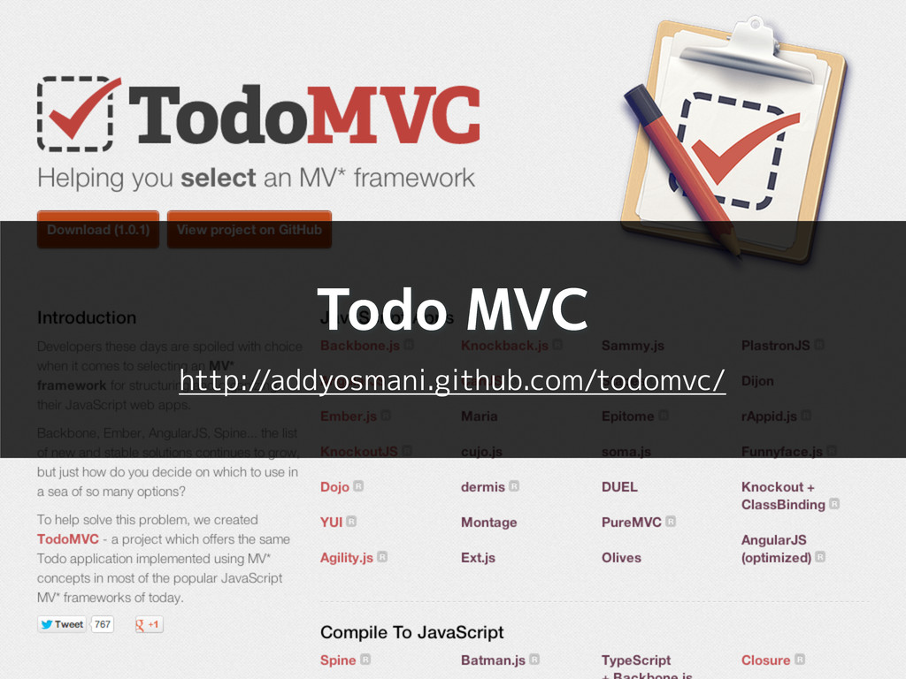 Todo MVC http://addyosmani.github.com/todomvc/