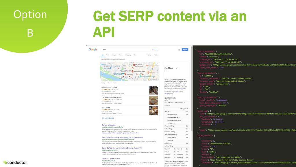 Option B Get SERP content via an API