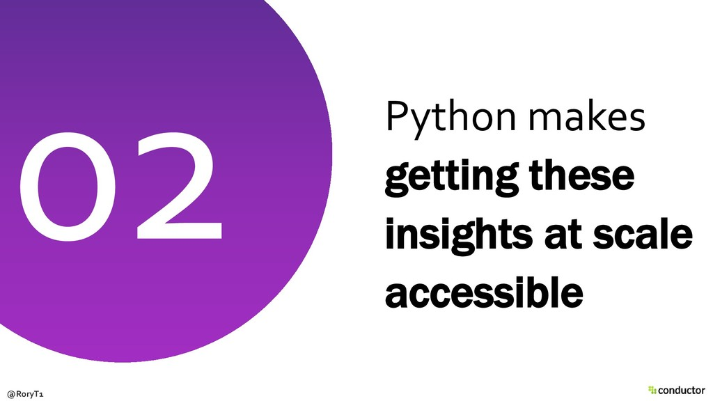Python makes getting these insights at scale ac...