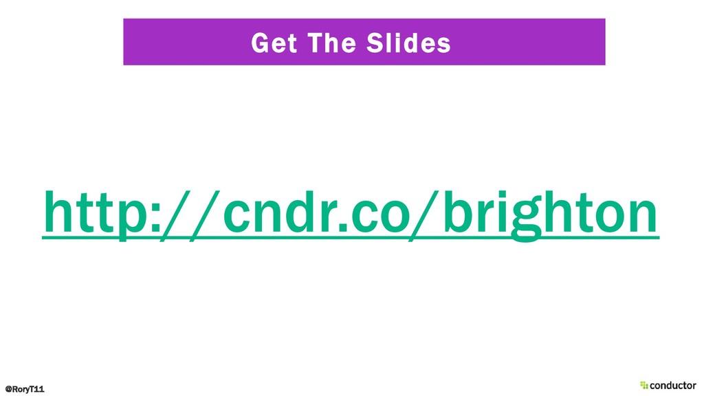 Get The Slides @RoryT11 http://cndr.co/brighton