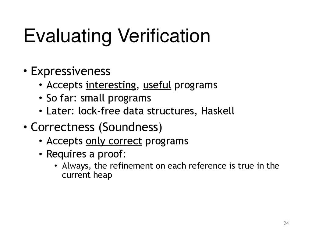 Evaluating Verification • Expressiveness • Acce...