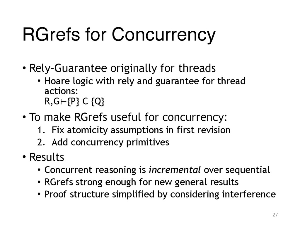 RGrefs for Concurrency • Rely-Guarantee origina...