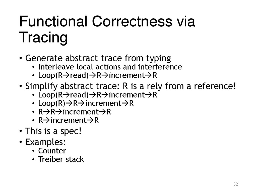 Functional Correctness via Tracing • Generate a...