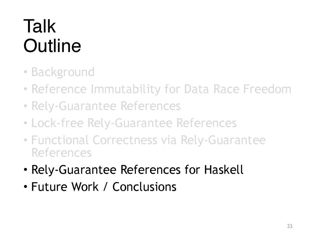 Talk Outline • Background • Reference Immutabi...