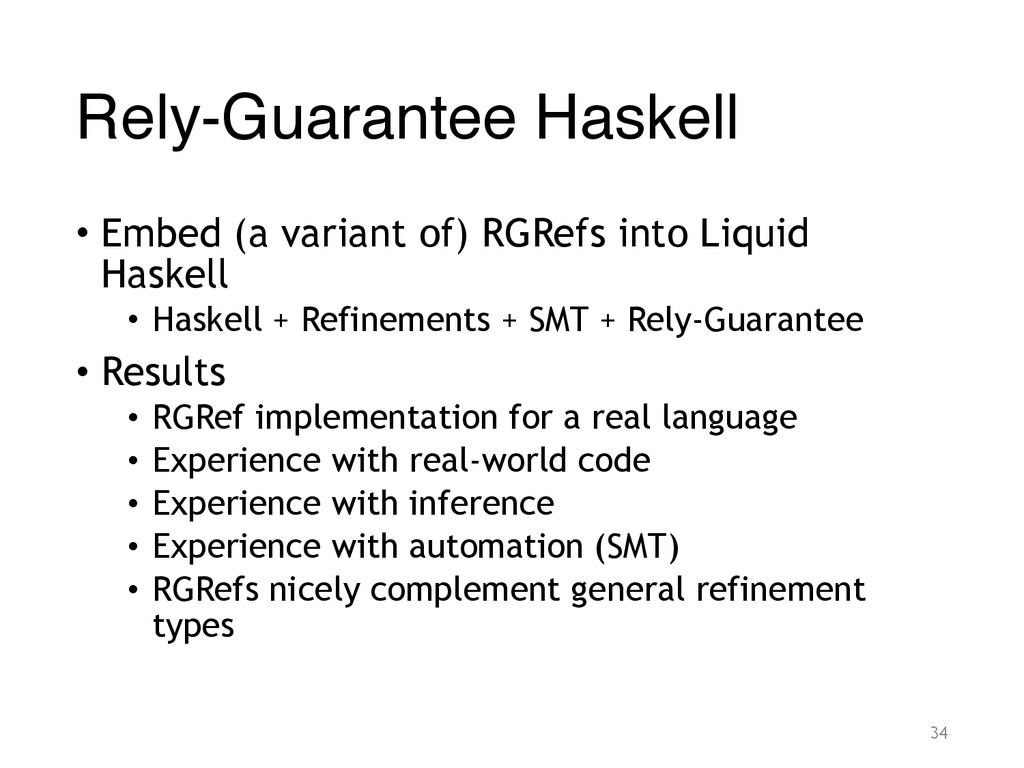 Rely-Guarantee Haskell • Embed (a variant of) R...