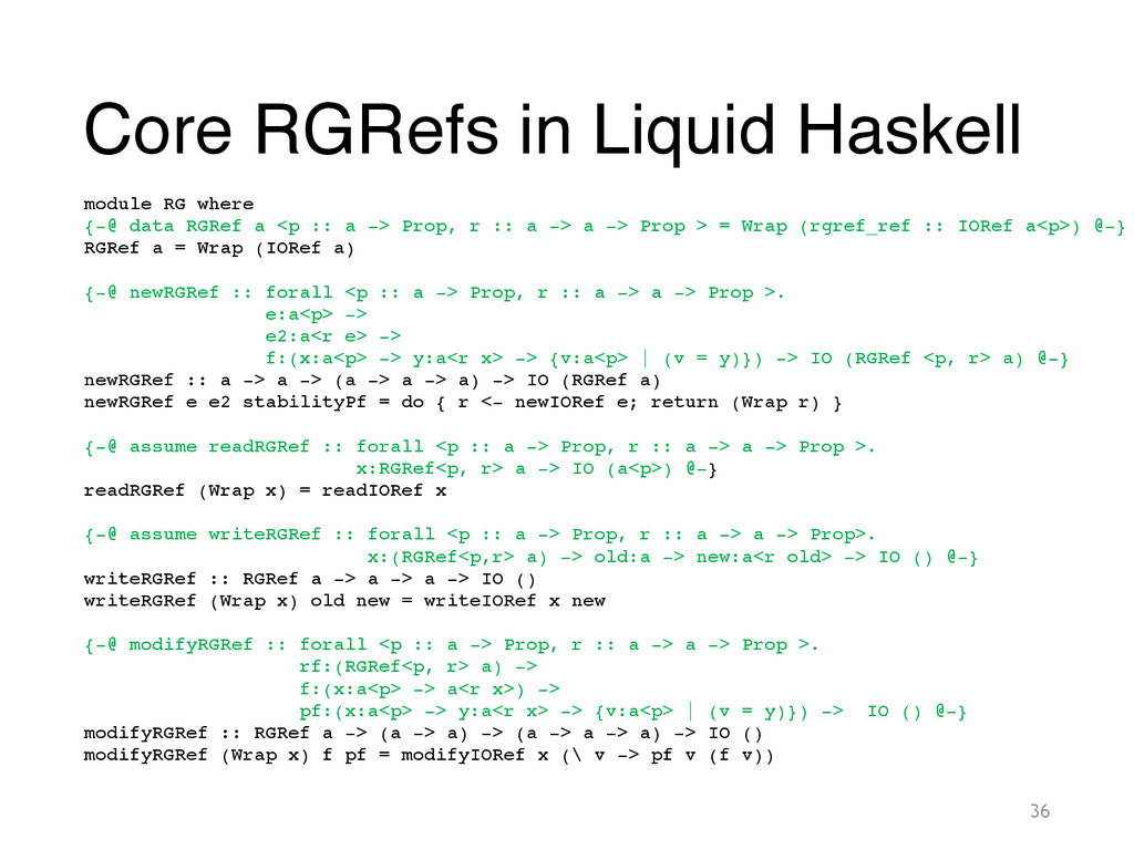 Core RGRefs in Liquid Haskell 36 module RG wher...