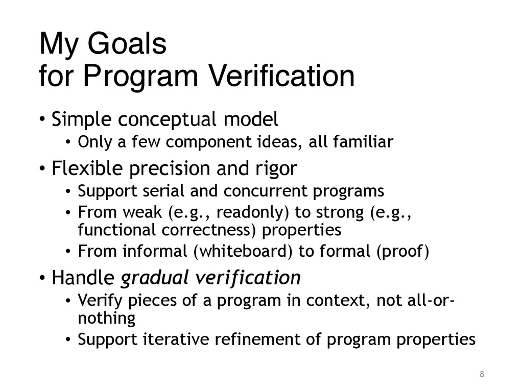 My Goals for Program Verification • Simple con...