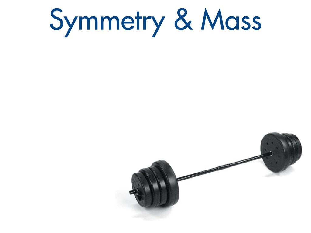Symmetry & Mass