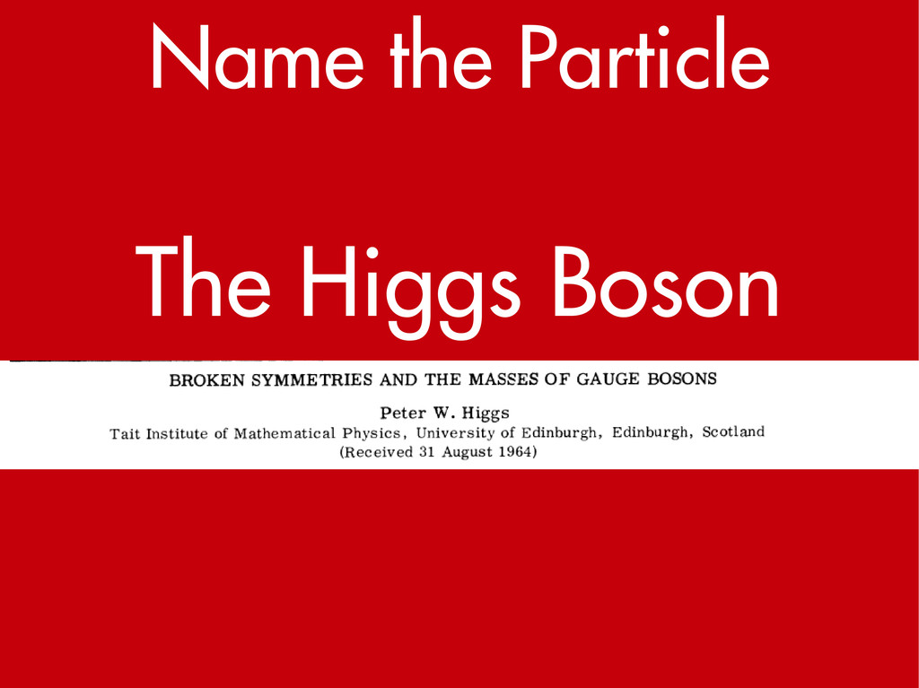 Name the Particle The Higgs Boson