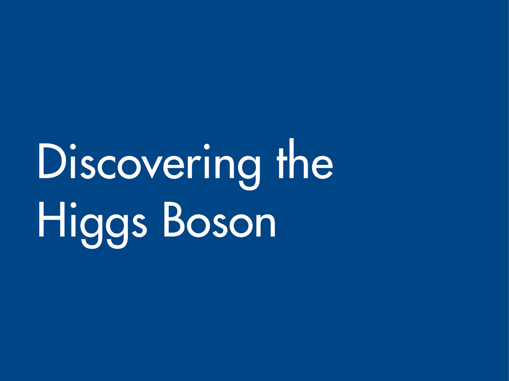 Discovering the Higgs Boson
