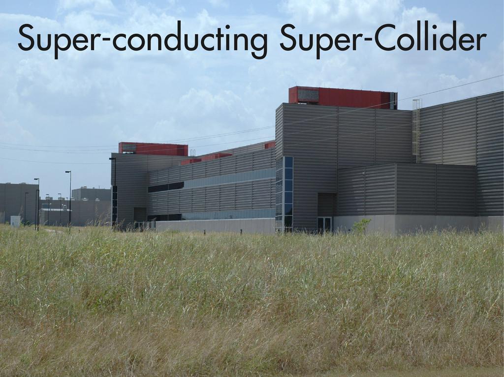 Super-conducting Super-Collider