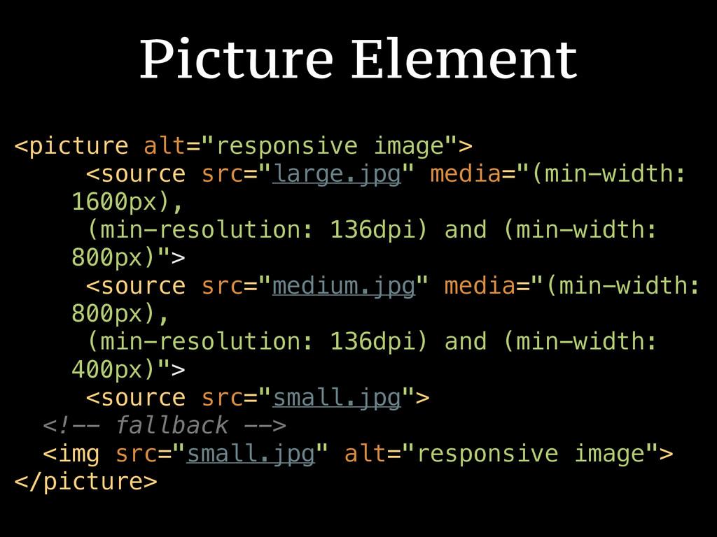 """! <picture alt=""""responsive image""""> <source src=..."""