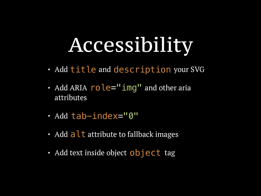 Accessibility • Add and to your SVG • Add ARIA ...