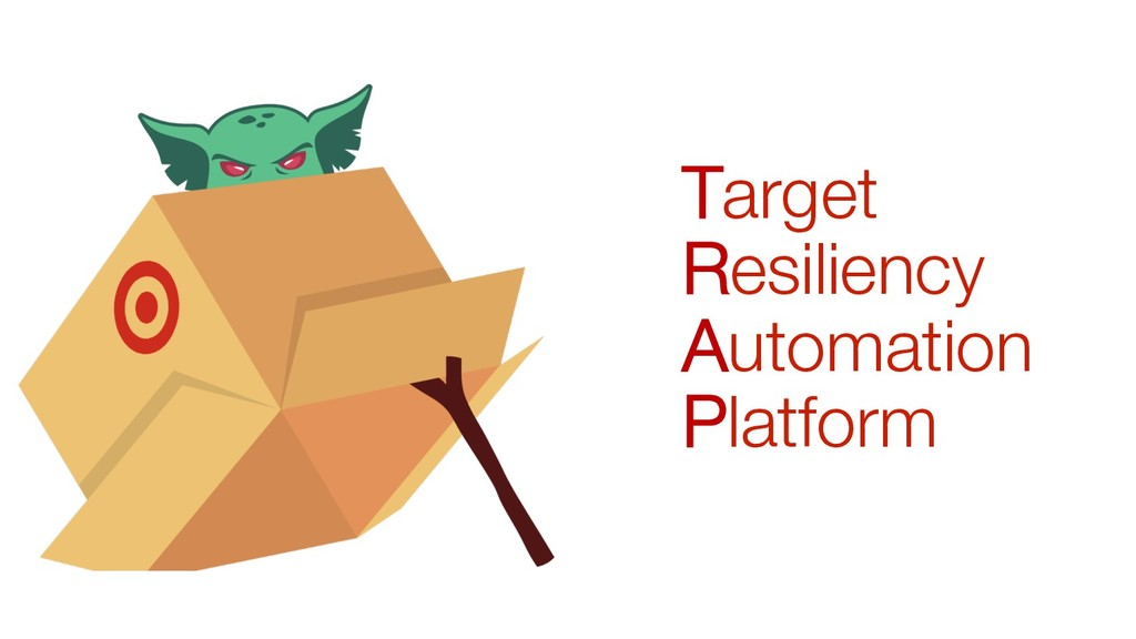 Target # Resiliency# Automation Platform #
