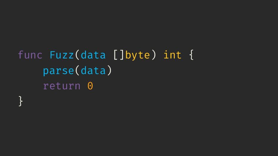 func Fuzz(data []byte) int { parse(data) return...