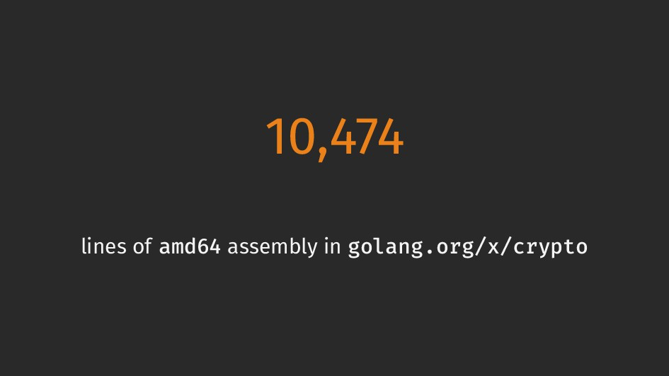 10,474 lines of amd64 assembly in golang.org/x/...