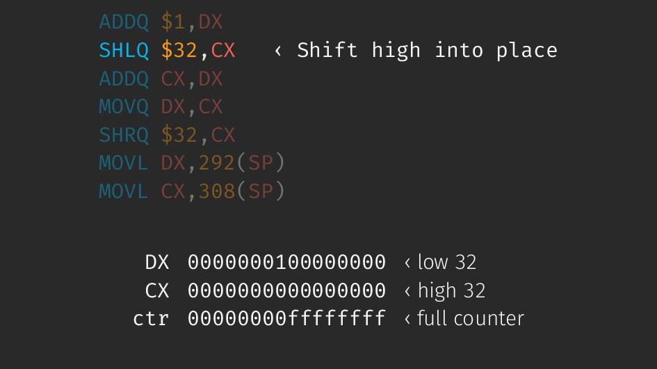 ADDQ $1,DX SHLQ $32,CX ‹ Shift high into place ...