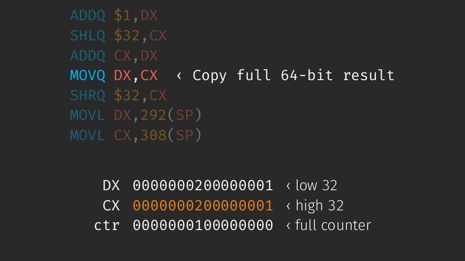 ADDQ $1,DX SHLQ $32,CX ADDQ CX,DX MOVQ DX,CX ‹ ...
