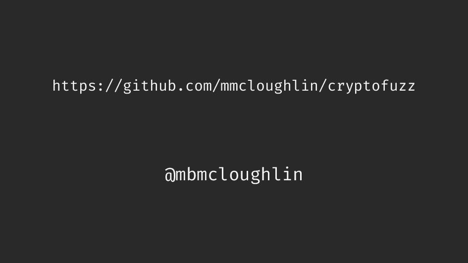 https://github.com/mmcloughlin/cryptofuzz @mbmc...