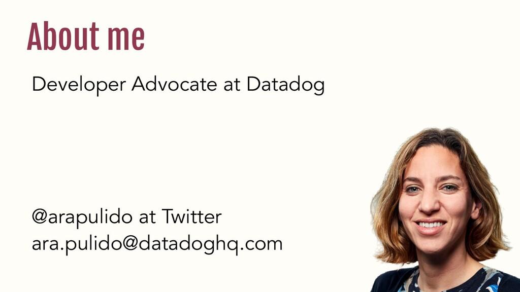 Developer Advocate at Datadog @arapulido at Twi...