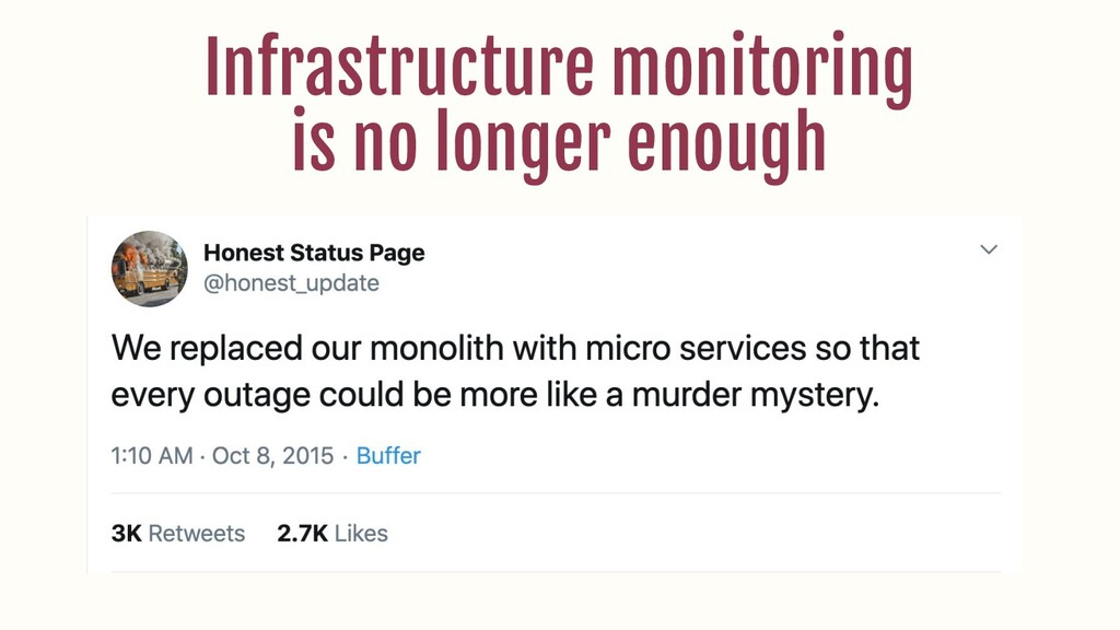 Infrastructure monitoring is no longer enough