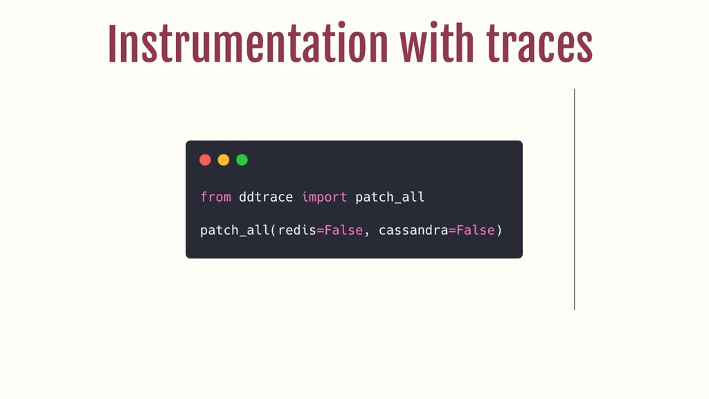 Instrumentation with traces