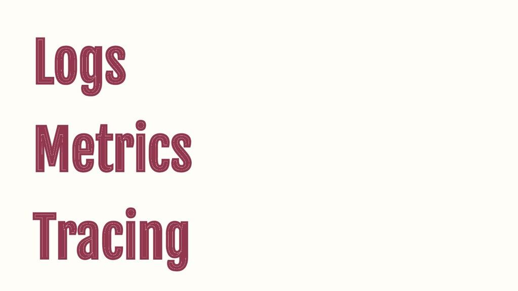 Logs Metrics Tracing