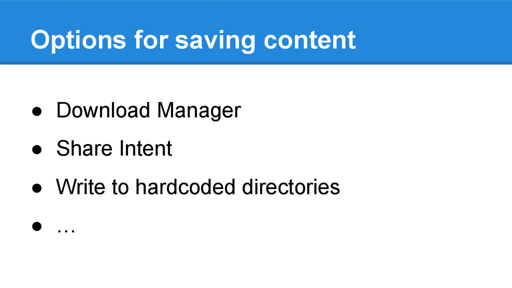 Options for saving content ● Download Manager ●...