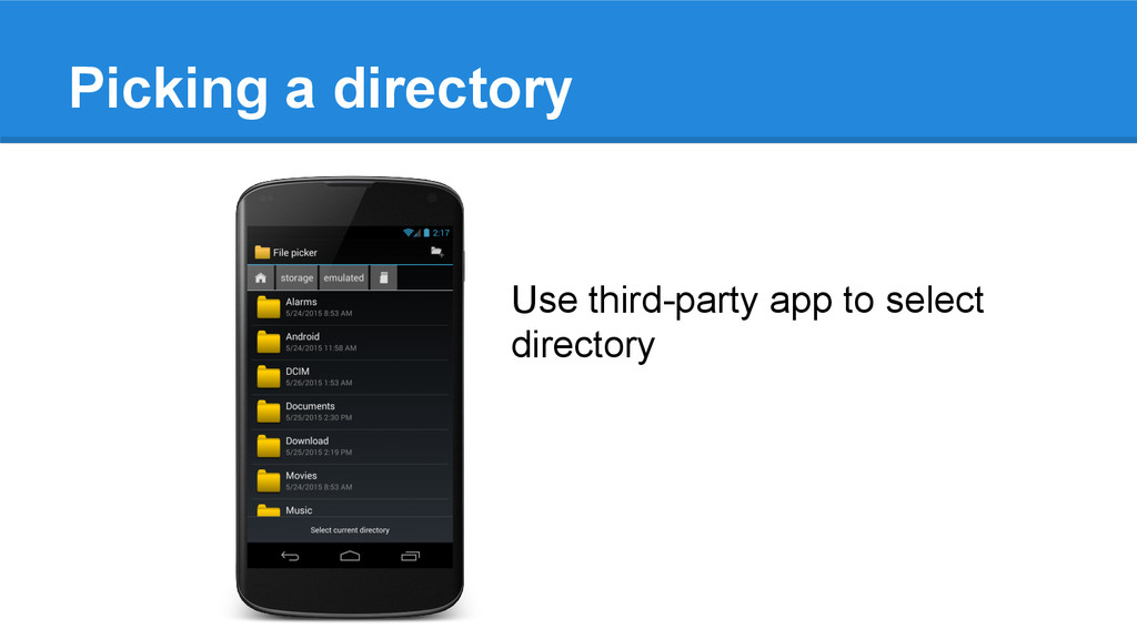 Picking a directory Use third-party app to sele...