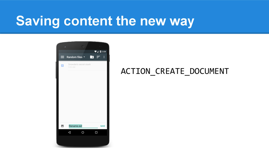 Saving content the new way ACTION_CREATE_DOCUME...
