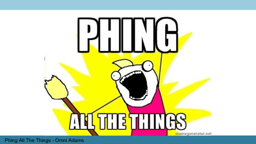 Phing All The Things - Omni Adams
