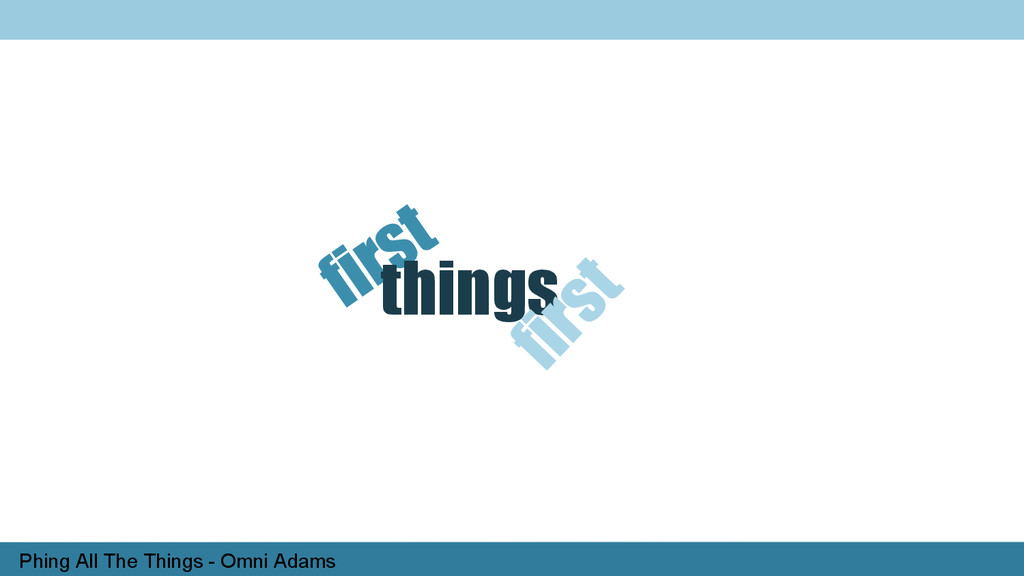 Phing All The Things - Omni Adams things