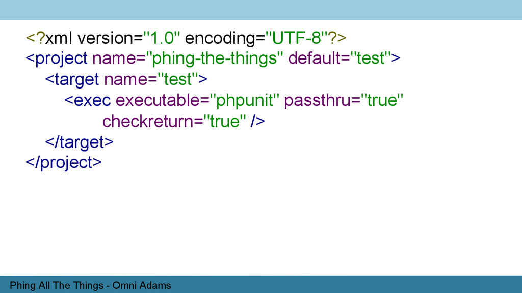 Phing All The Things - Omni Adams <?xml version...