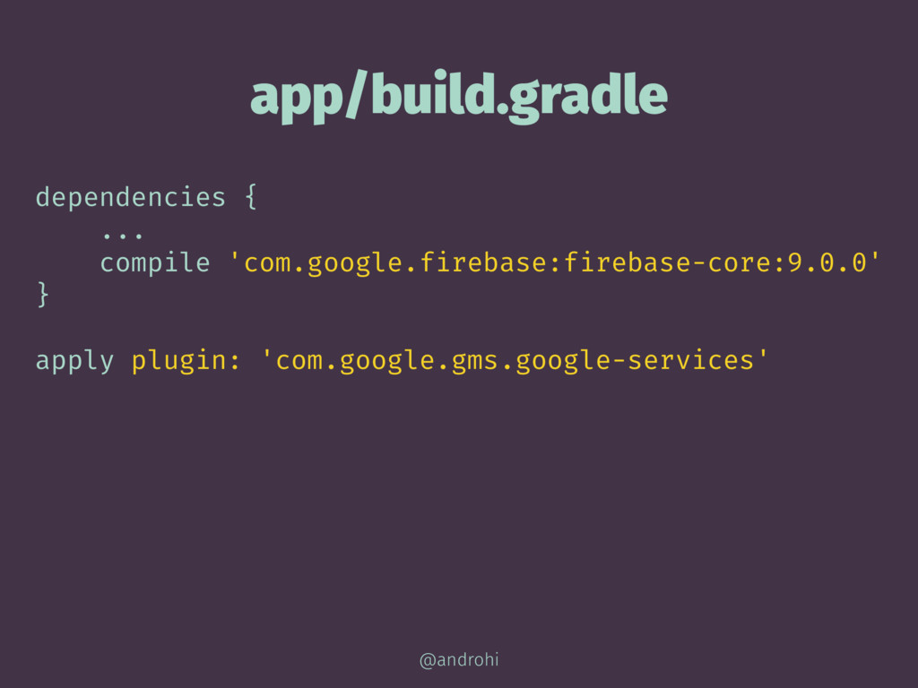 app/build.gradle dependencies { ... compile 'co...