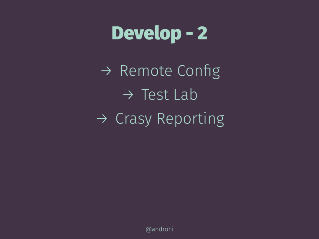 Develop - 2 → Remote Config → Test Lab → Crasy R...