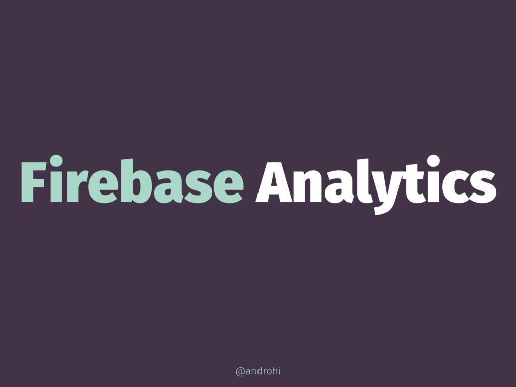 Firebase Analytics @androhi