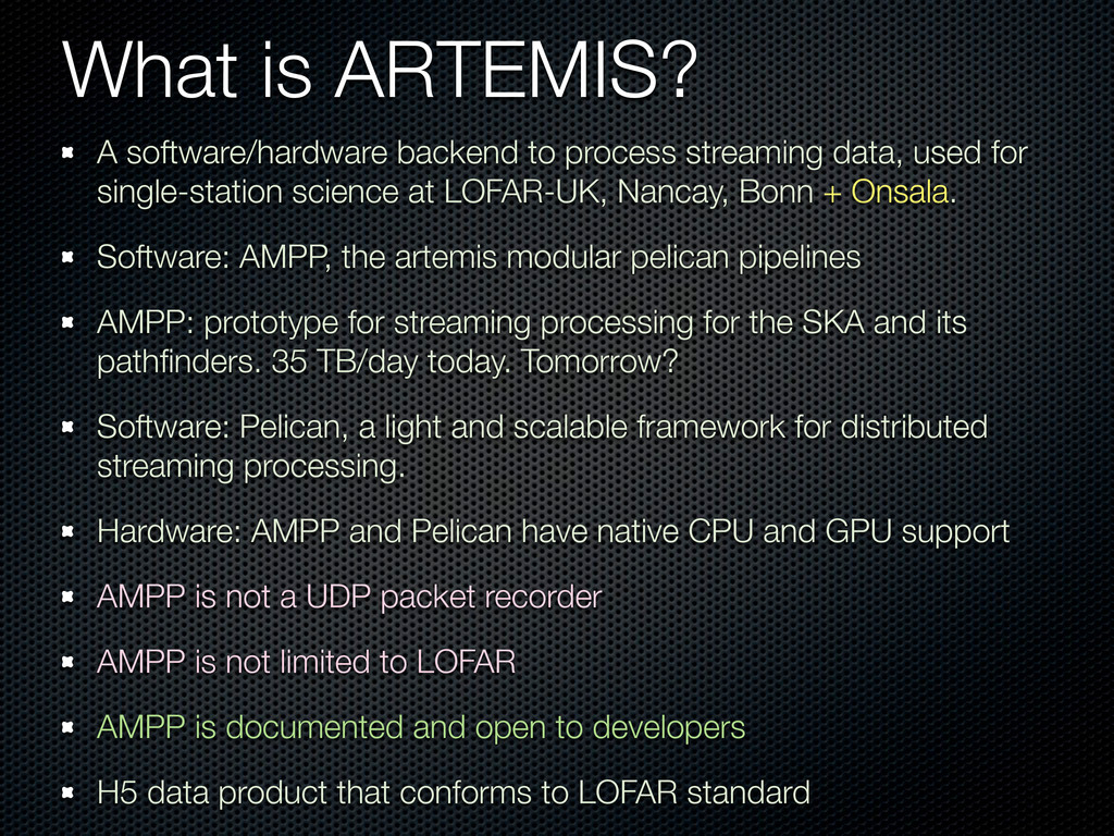 What is ARTEMIS? A software/hardware backend to...