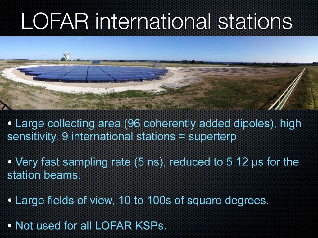 LOFAR international stations • Large collecting...