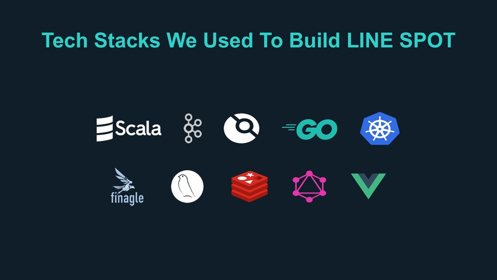 Tech Stacks We Used To Build LINE SPOT