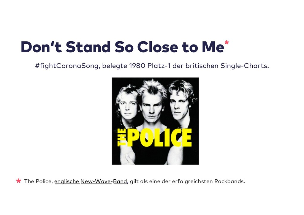 * The Police, englische New-Wave-Band, gilt als...