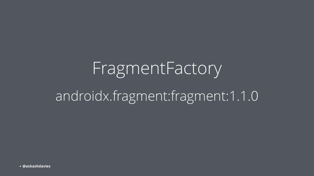 FragmentFactory androidx.fragment:fragment:1.1....