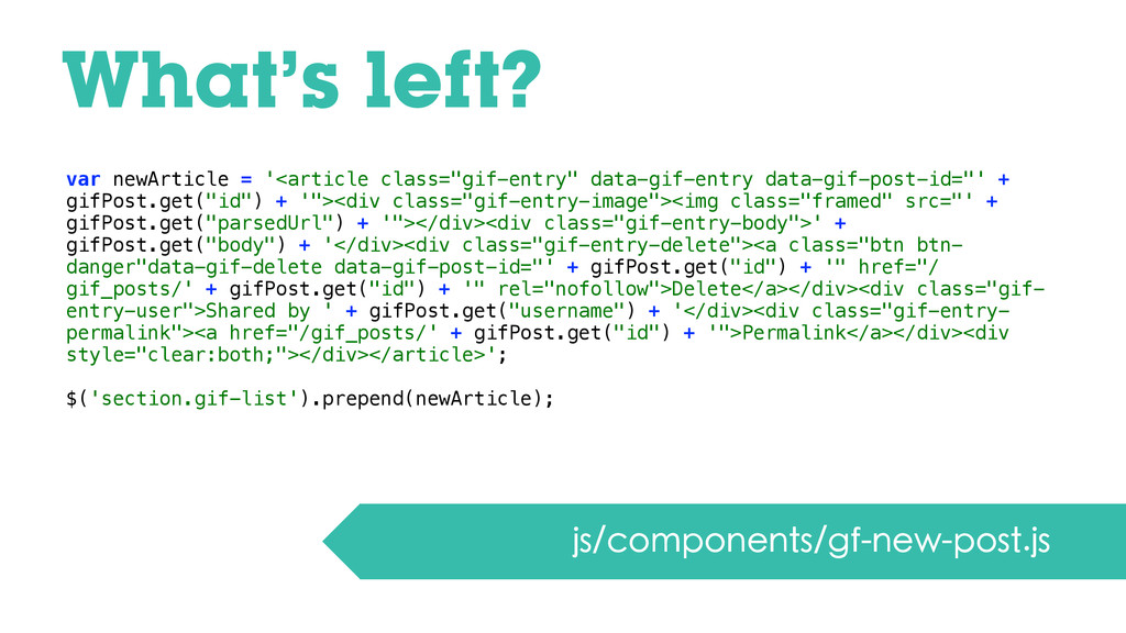 What's left? js/components/gf-new-post.js var n...