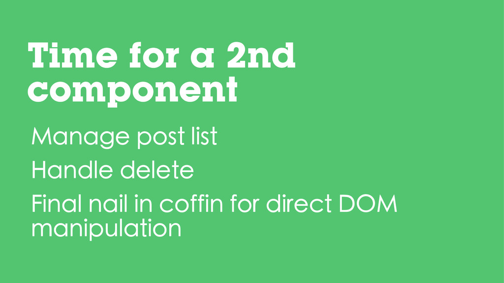 Time for a 2nd component Manage post list Handl...