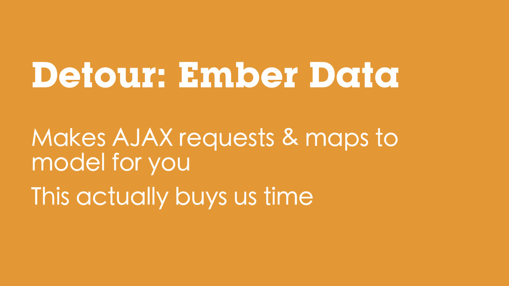 Makes AJAX requests & maps to model for you Thi...