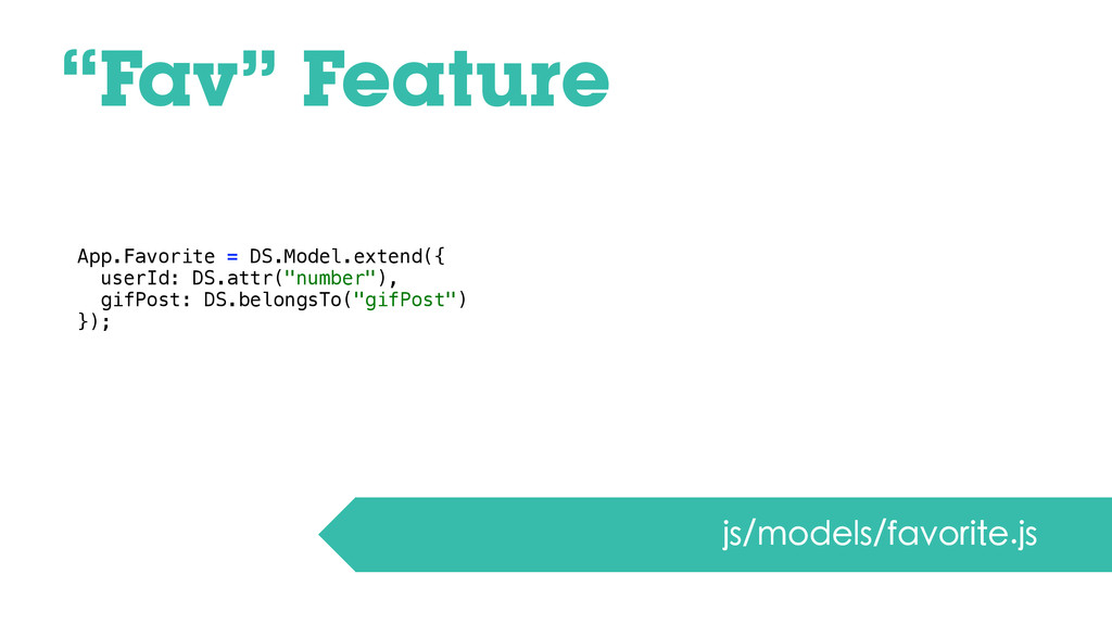"""Fav"" Feature js/models/favorite.js App.Favorit..."