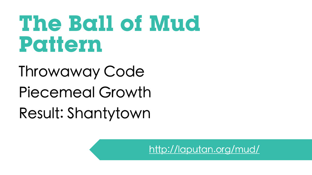 The Ball of Mud Pattern Throwaway Code Piecemea...