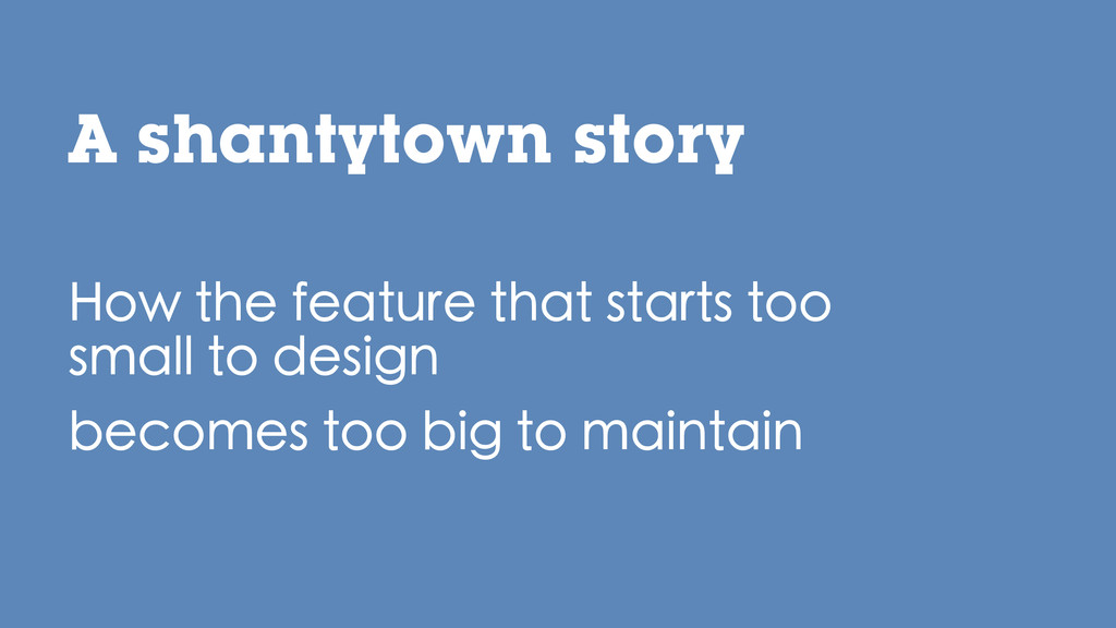 A shantytown story How the feature that starts ...