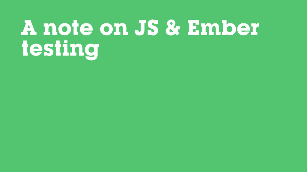 A note on JS & Ember testing